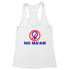 No Ma'am Women's Racerback Tank