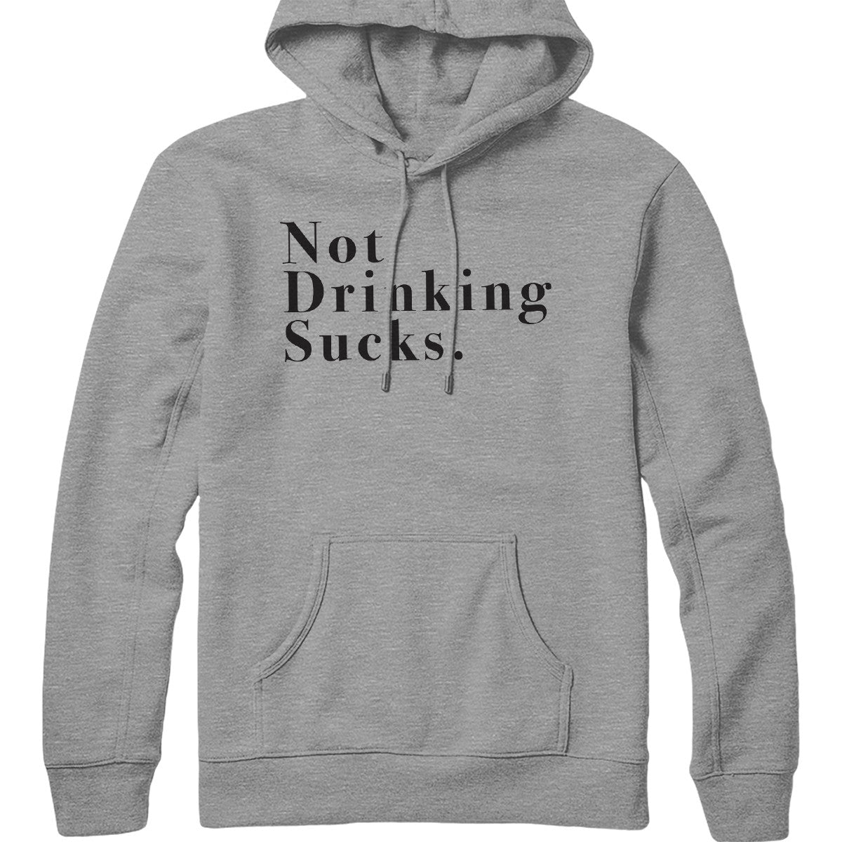 Not Drinking Sucks Hoodie