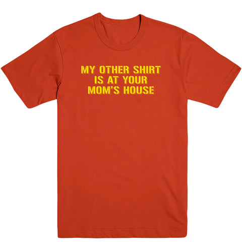 Other Shirt's At Your Mom's Men's Tee