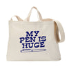Pen Is Huge Tote Bag