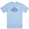Sorry Gonna Have to Unsubscribe Men's Tee