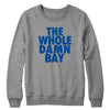 The Whole Damn Bay Crewneck