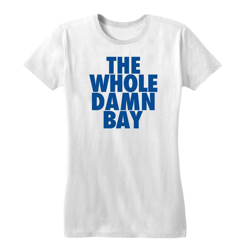 The Whole Damn Bay Women's Tee