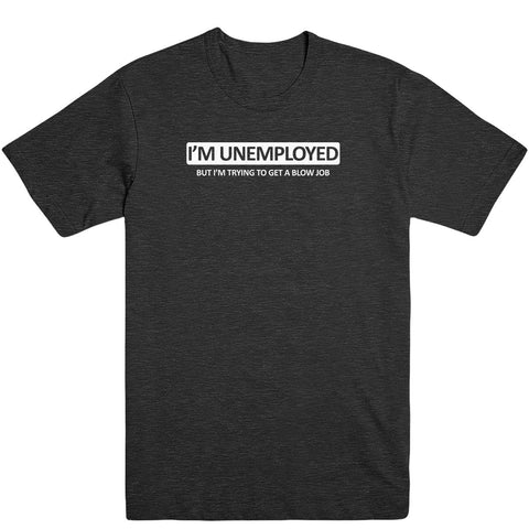 I'm Unemployed Men's Tee