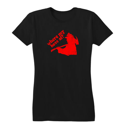 Where My Hose At? Women's Tee