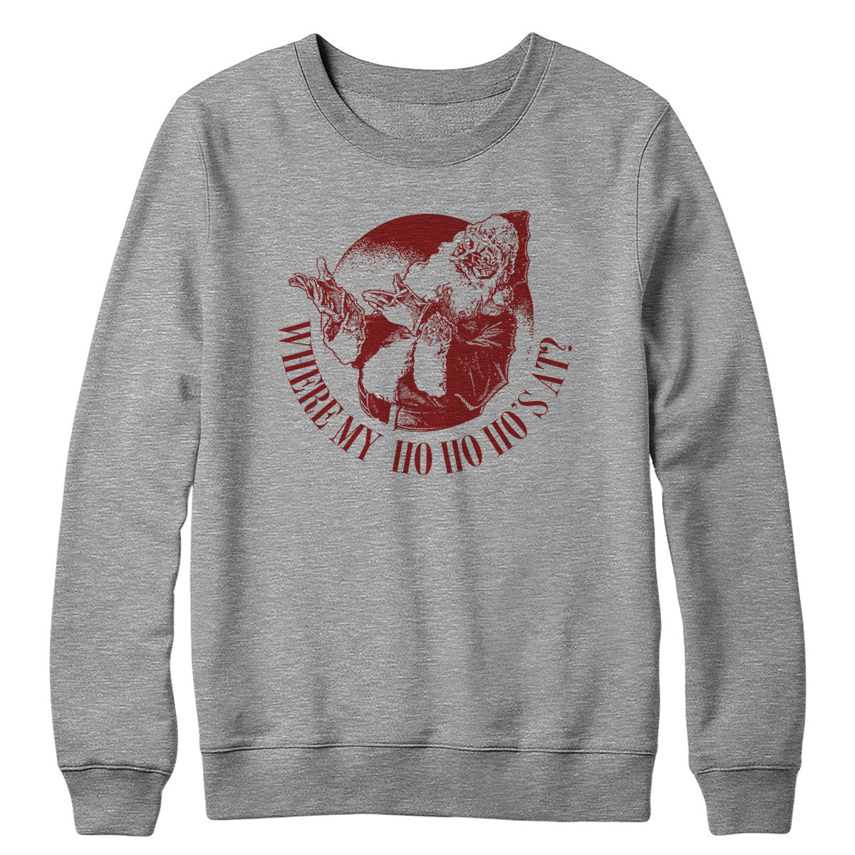 Where My Ho Ho Ho's At Crewneck Sweatshirt