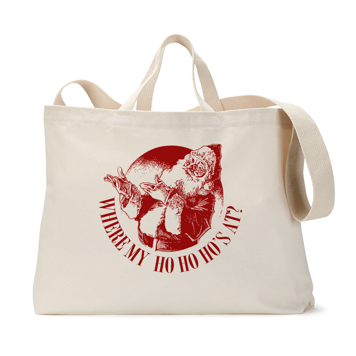 Where My Ho Ho Ho's At Tote Bag