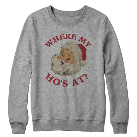 Where My Ho At Crewneck Sweatshirt
