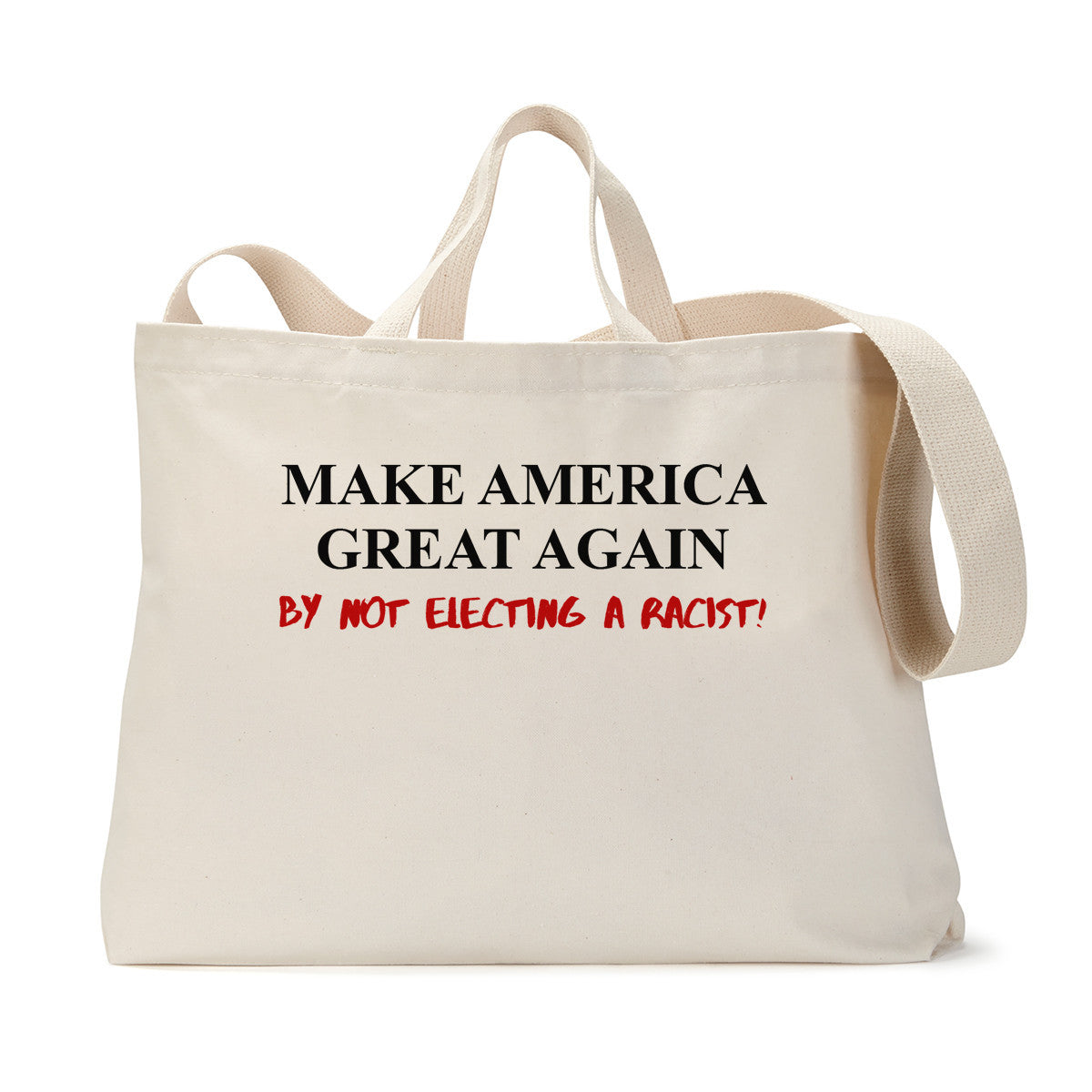 Make Great No Racist Tote Bag