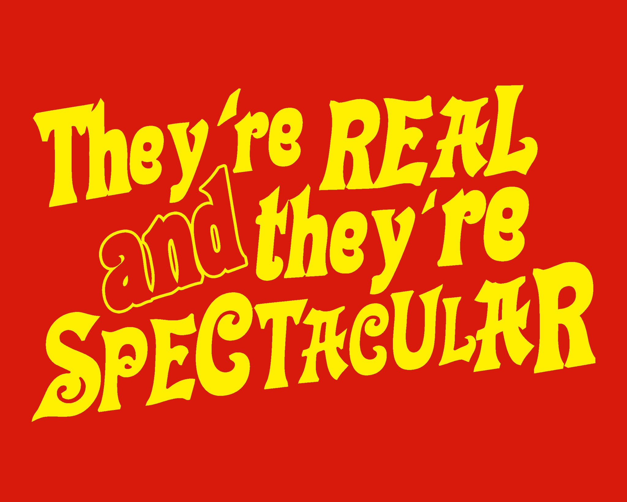 Real & Spectacular Tee