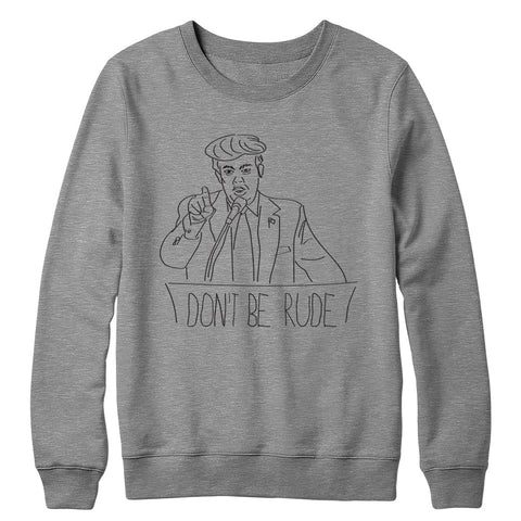 Don't Be Rude Crewneck
