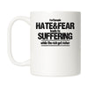 Hate&Fear Leads to Suffering Mug