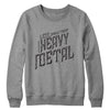 More Heavy Metal Crewneck