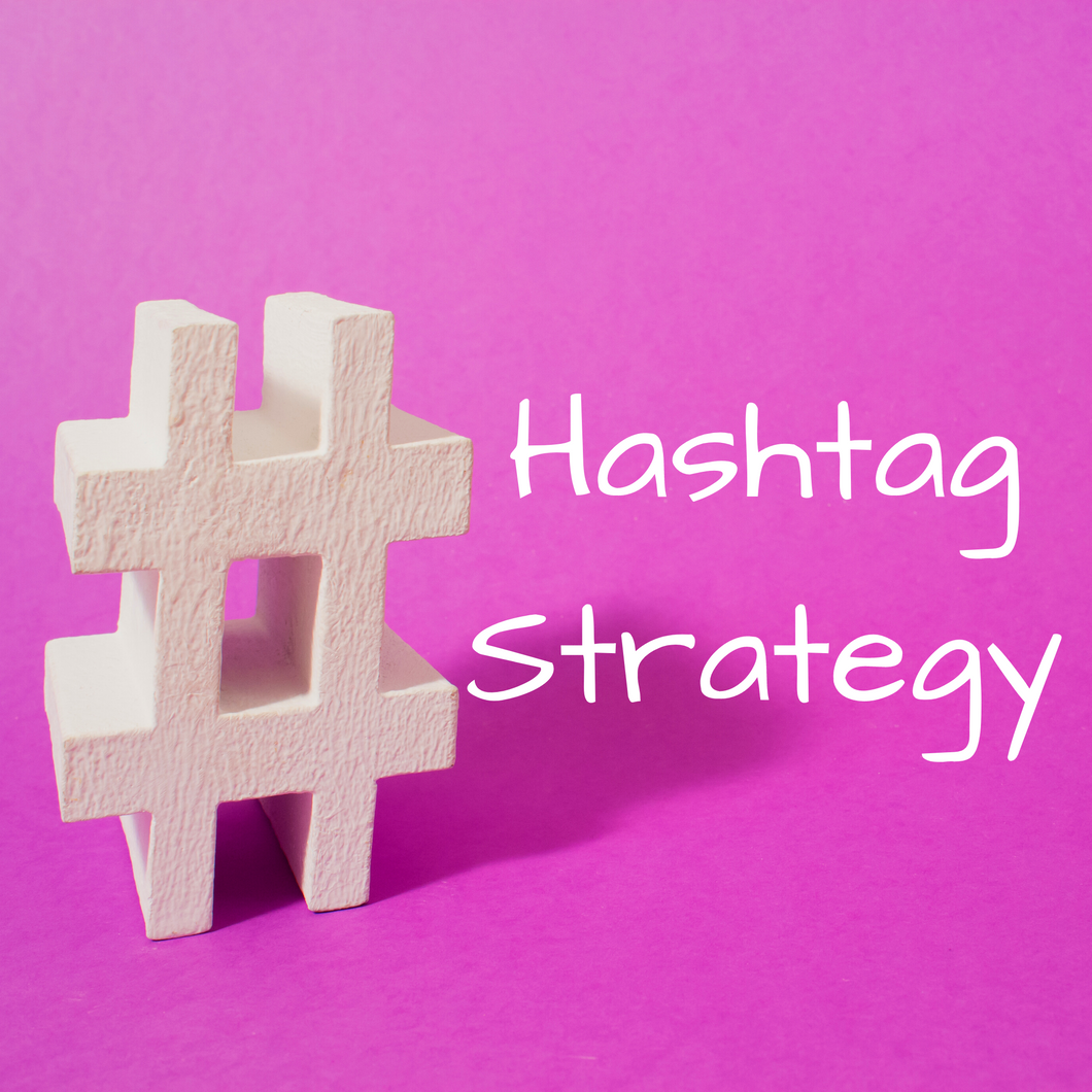 Creating a Hashtag Strategy