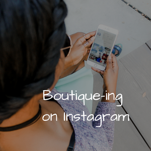 Boutique-ing on Instagram (beginners)