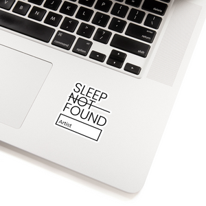 Open image in slideshow, SLEEP NOT FOUND | Artist Sticker