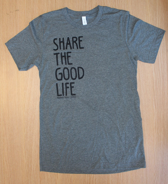 Unisex Share the Good Life Short Sleeve T-Shirt