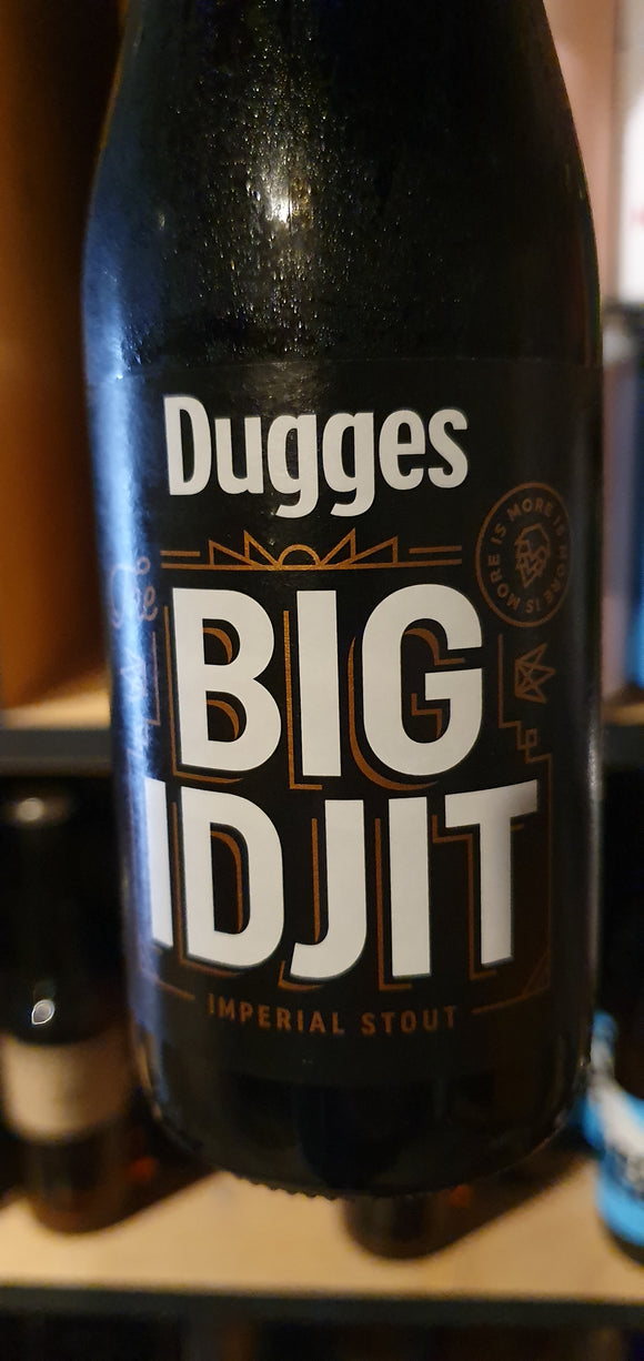 Dugges - Big idjit - imperial stout - 33cl - 12°