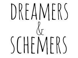 Dreamers and Schemers