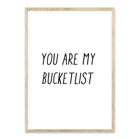 You are my bucketlist