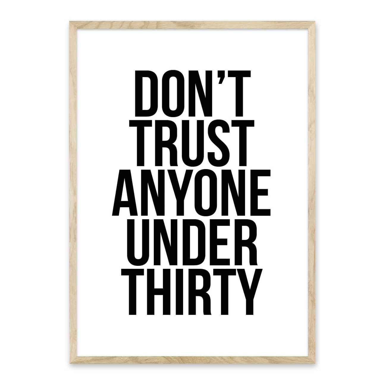 Don't trust anyone under thirty