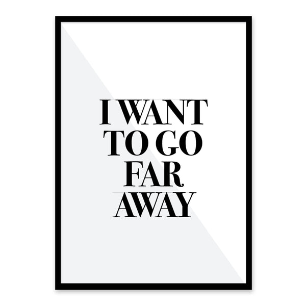 I want to go away