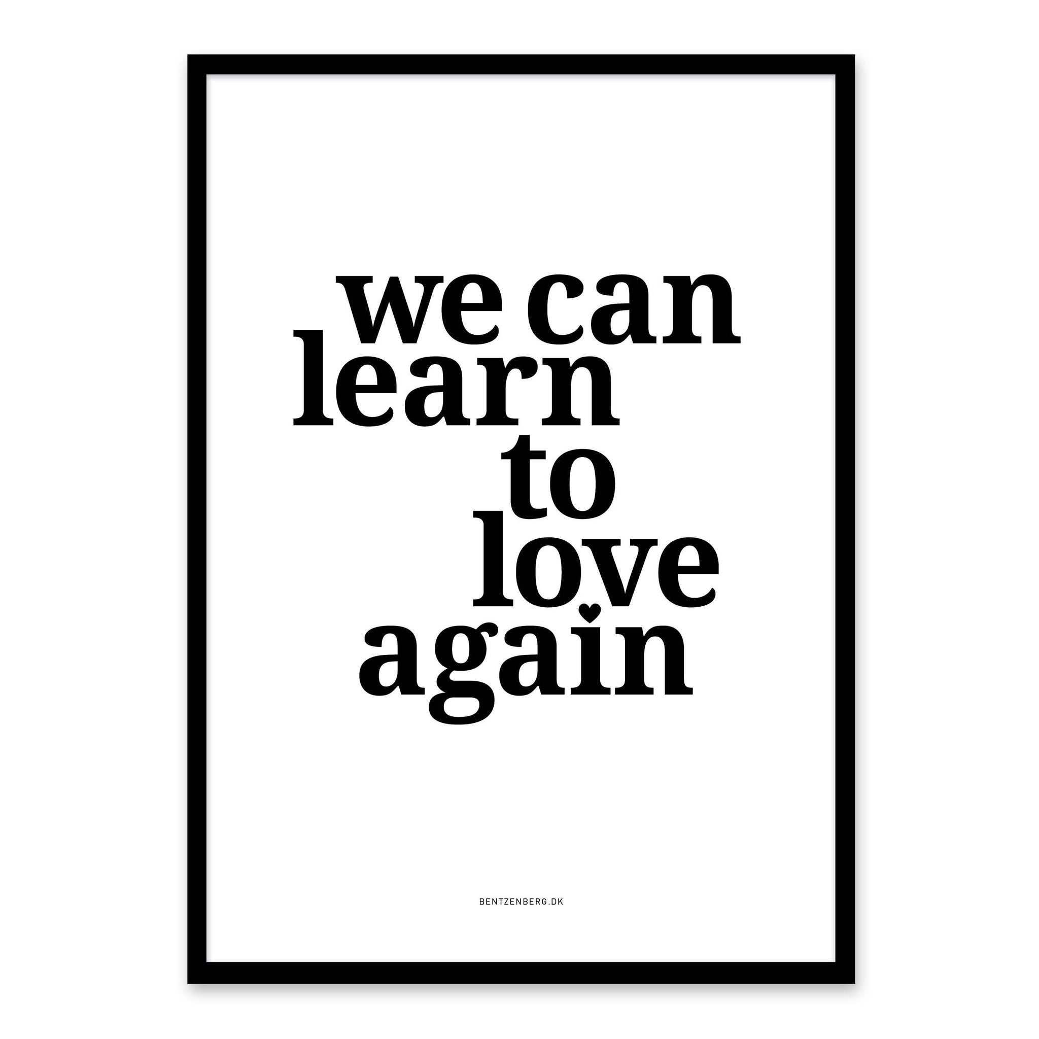 We Can Learn To Love Again