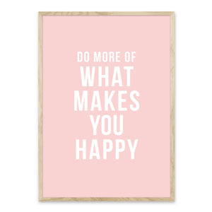 Do more of what makes you happy - Plakat