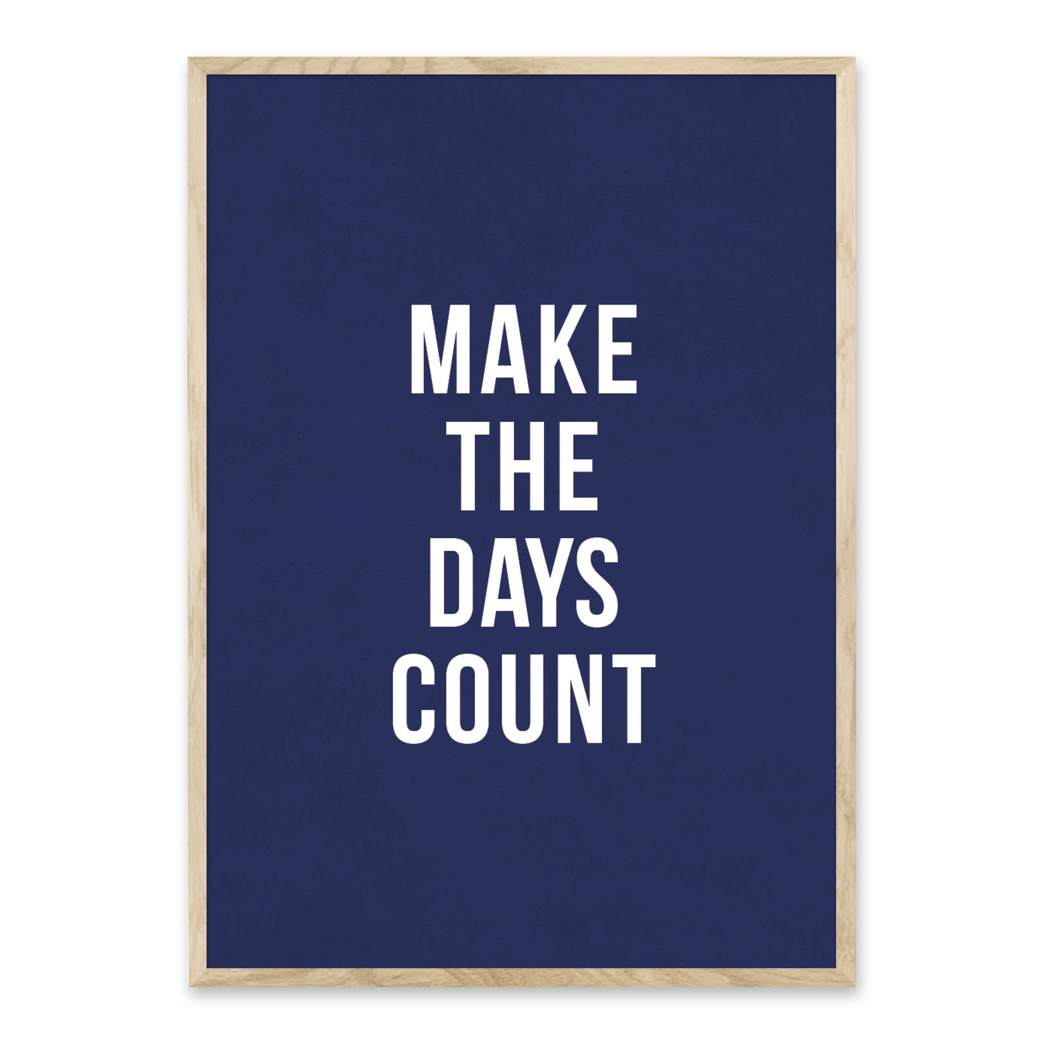 Make the days count