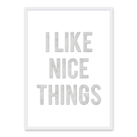 I Like Nice Things