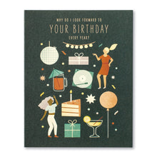 Load image into Gallery viewer, Why Do I Look Forward To Your Birthday Every Year Birthday Card