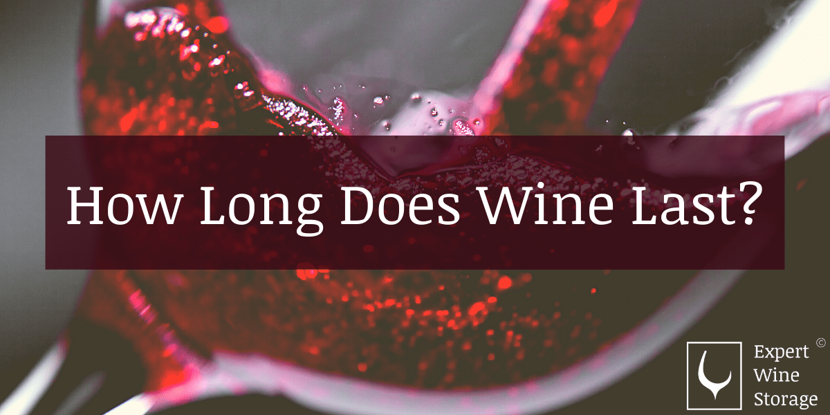 How Long Does Wine Last?
