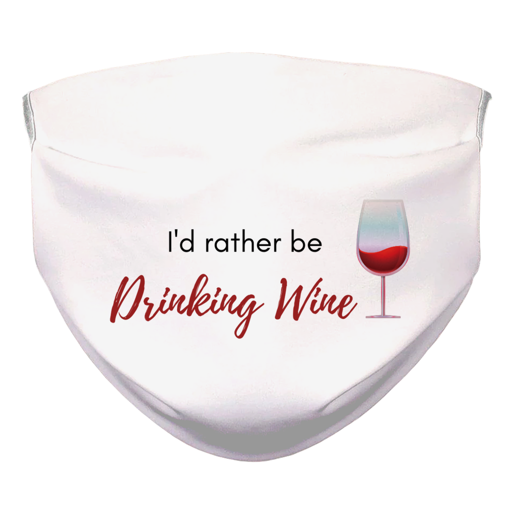 I'd rather be Drinking Wine I'd Rather Be Drinking Wine Mask