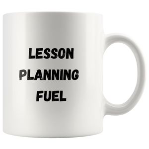 Lesson Planning Fuel Coffee Mug