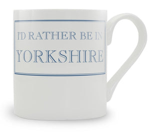 'I'd Rather Be' Mug (In Yorkshire )