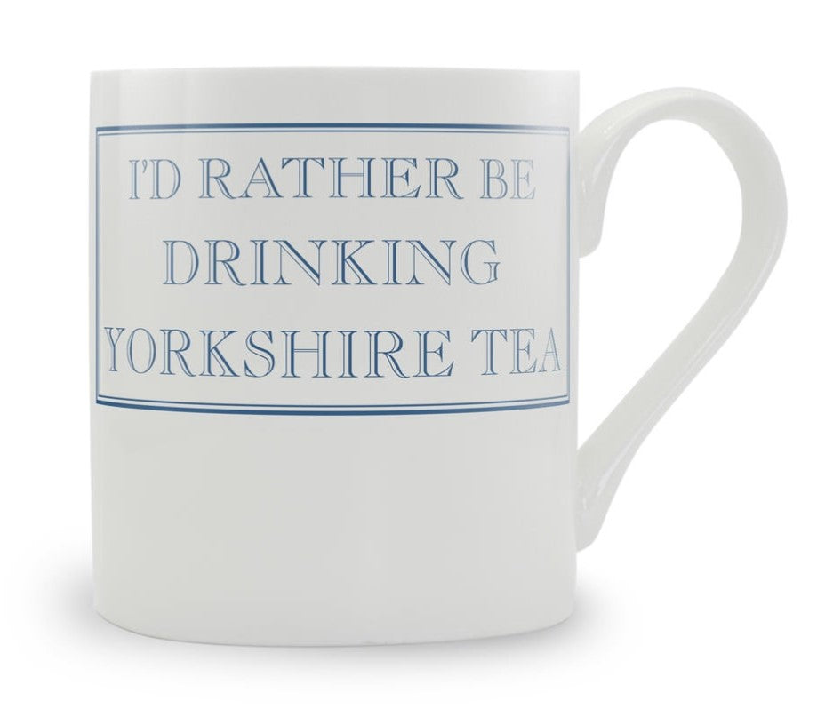 'I'd Rather Be' Mug (Drinking Yorkshire Tea)