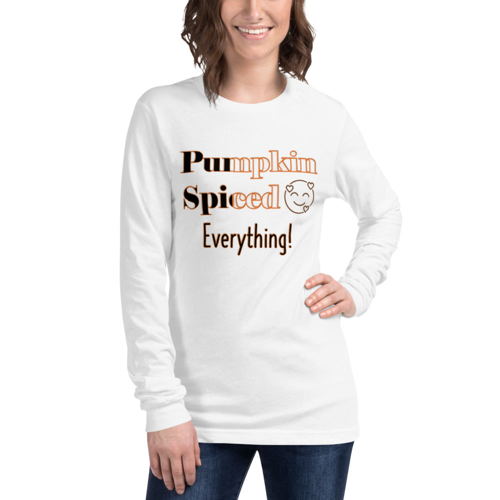 Pumpkin Spiced Everything! - Unisex Long Sleeve Tee