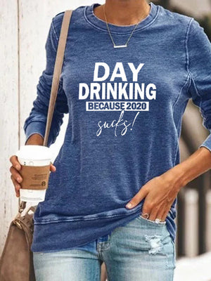 Day Drinking Because 2020 Sucks Pullover