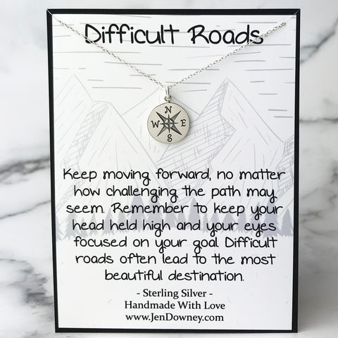 Difficult Roads Lead To Beautiful Destinations Strength Gift Sterling Silver Compass Necklace