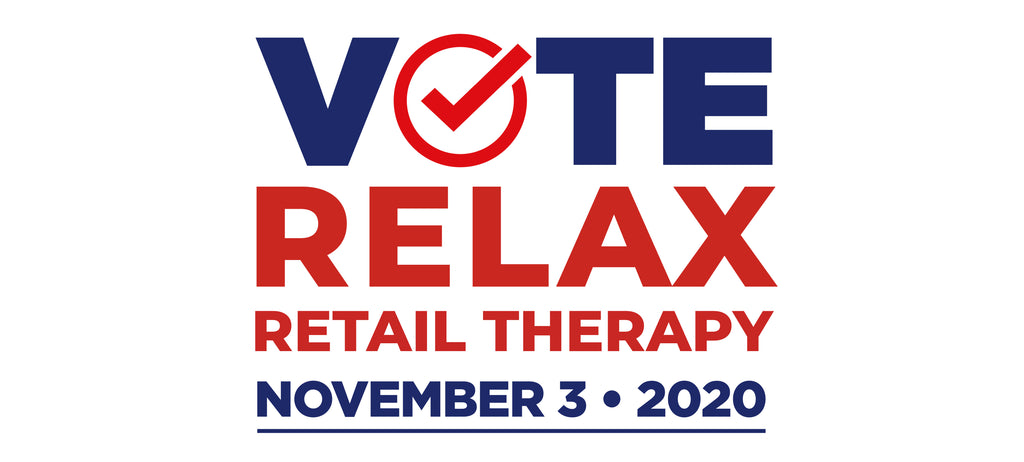 Election Day FUN! Vote, Relax, Retail Therapy!