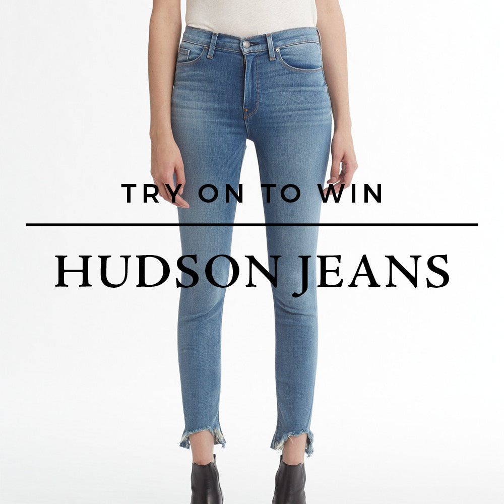 Try on to win a pair of Hudson jeans