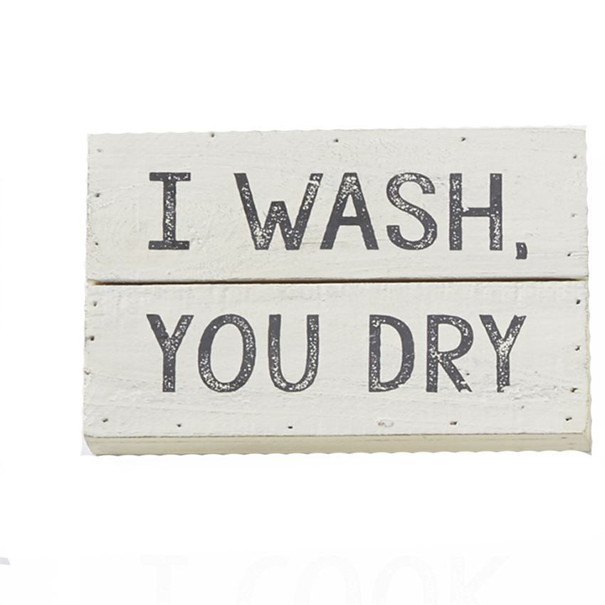 I Wash You Dry Sign