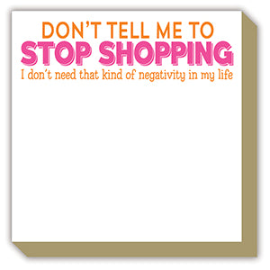 'Stop Shopping' Luxe Notepad