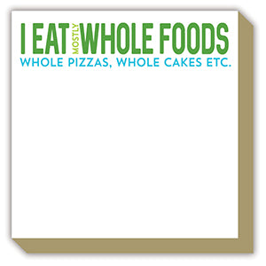 I EAT WHOLE FOODS LUXE NOTEPAD