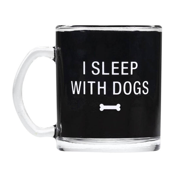 I Sleep With Dogs Glass Mug