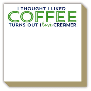 'I Thought I Liked Coffee' Luxe Notepad