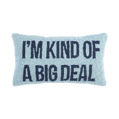 I'm Kind of A Big Deal Hook Pillow, Blue