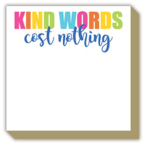 KIND WORDS COST NOTHING LUXE NOTEPAD