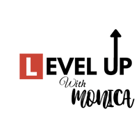 Level Up with Monica
