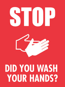 STOP-Did You Wash Your Hands?